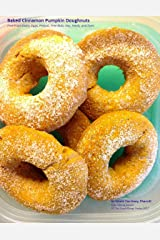 Baked Cinnamon Pumpkin Doughnuts: Free from dairy, eggs, peanut, tree nuts, soy, seeds, and dyes (Individual recipes Book 1) Kindle Edition