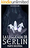 La Leggenda di Serlin: Parte Seconda