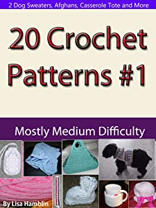 20 Crochet Patterns Book 1 (Mostly Medium Difficulty)