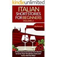 Italian Short Stories For Beginners Volume 2: 8 More Unconventional Short Stories to Grow Your Vocabulary and Learn… book cover