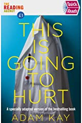 Quick Reads This Is Going To Hurt: An Easy To Read Version Of The Bestselling Book Kindle Edition