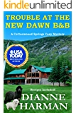 Trouble at the New Dawn B & B: A Cottonwood Springs Cozy Mystery (Cottonwood Springs Cozy Mystery Series Book 8)