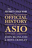 The Secret Cold War: The Official History of ASIO, 1976 - 1989: 3