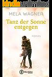 Tanz der Sonne entgegen (German Edition)
