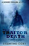 This Traitor Death: A Johnny Fedora Espionage Spy Thriller Assignment Book 2