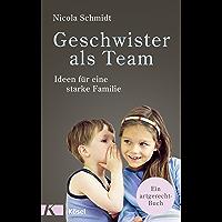 Geschwister als Team: Ideen für eine starke Familie. Ein artgerecht-Buch (German Edition)