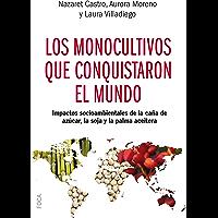 Los monocultivos que conquistaron el mundo. Impactos socioambientales de la caña de azúcar, la soja y la palma aceitera…