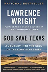 God Save Texas: A Journey into the Soul of the Lone Star State Kindle Edition