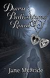 Down Ballantyne Road (Alice and Porkbelly Book 1)