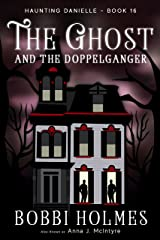 The Ghost and the Doppelganger (Haunting Danielle Book 16) Kindle Edition