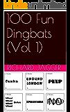 100 Fun Dingbats (Vol 1)