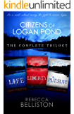 Citizens of Logan Pond: the Complete Dystopian Trilogy