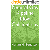 Natural Gas Pipeline Flow Calculations (English Edition)