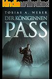 Der Königinnenpass: Das Dunkle Geheimnis (German Edition)