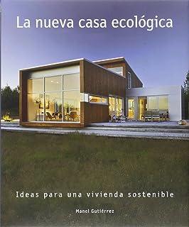 Nueva casa ecológica, La