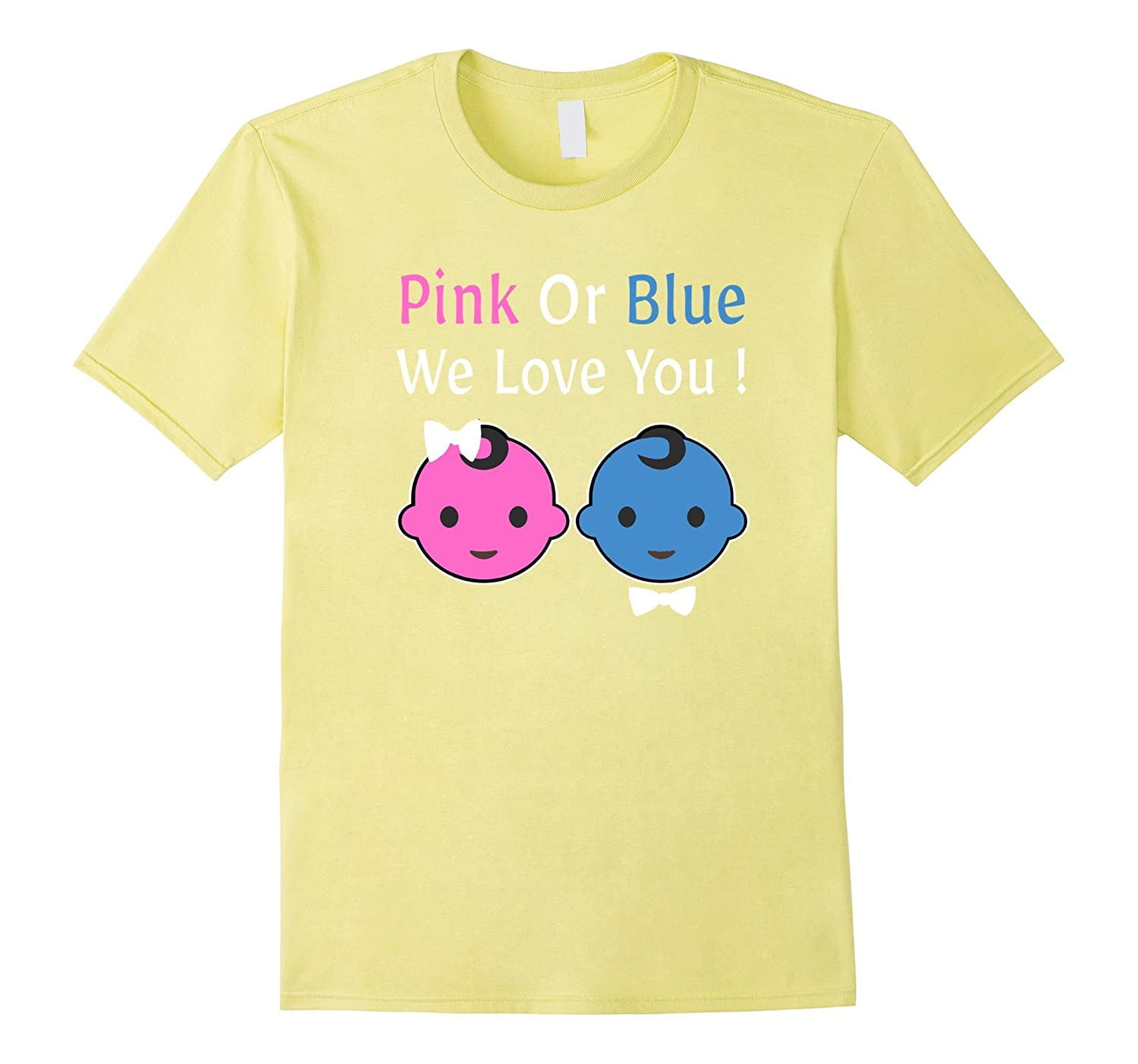 Pink Or Blue We Love You Gender Reveal Party Shirt Babies- TPT