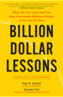 647008832b9 Billion Dollar Lessons  What You Can Learn from the Most Inexcusable  Business Failures of the