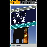 Il golpe inglese: Da Matteotti a Moro: le prove della guerra segreta per il controllo del petrolio e dell'Italia