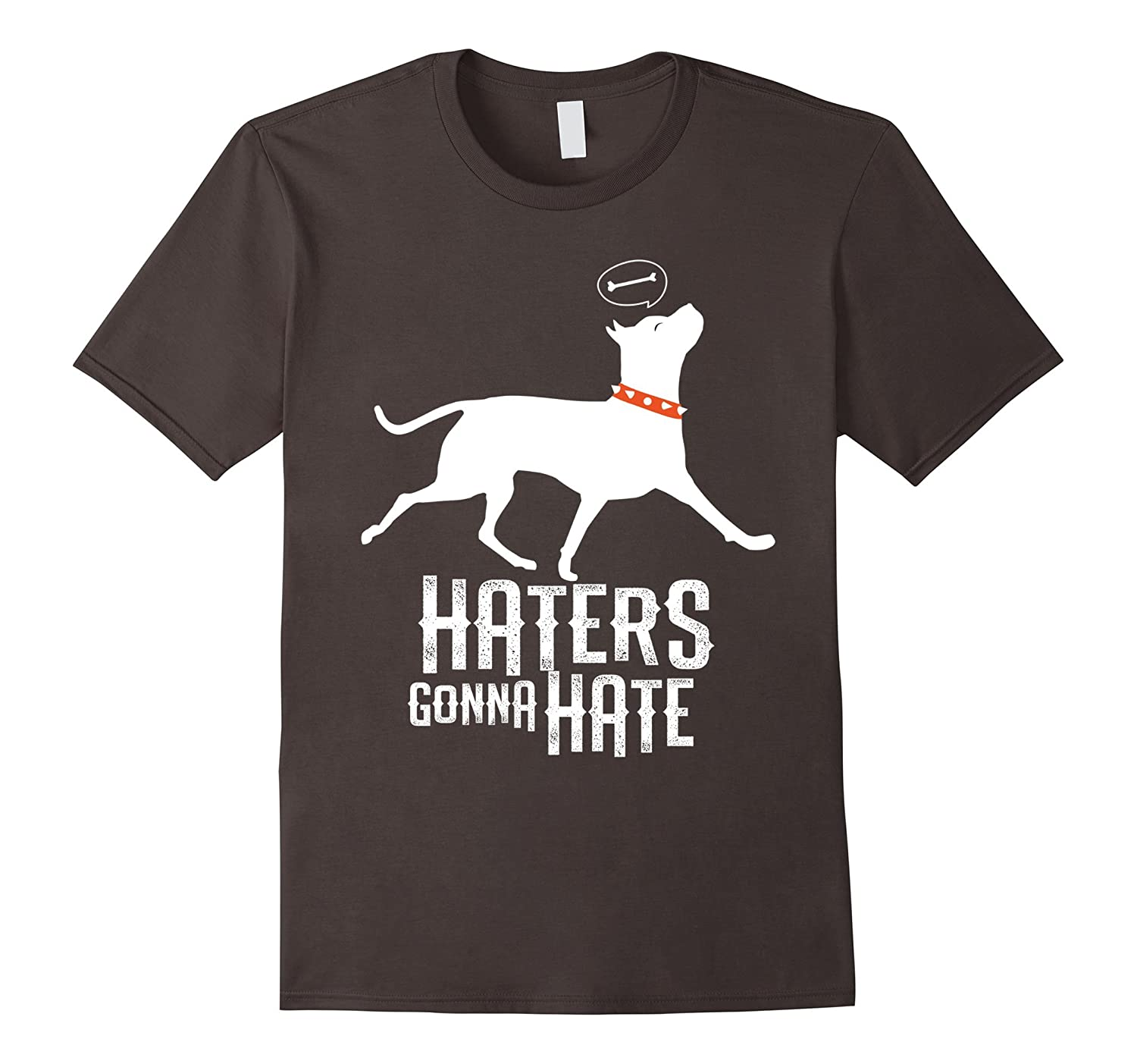 Haters Gonna Hate Pitbull Amstaff T-shirt-ah my shirt one gift