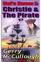 Hel's Heroes 2: Christie & The Pirate (Hel's Heroes romance series) Kindle Edition