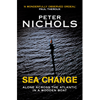 Sea Change: Alone Across the Atlantic in a Wooden Boat (English Edition)