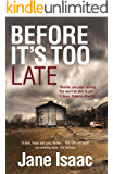 DI Will Jackman 1: Before It's Too Late: Shocking. Page-Turning. Crime Thriller with DI Will Jackman (The DI Will Jackman series)