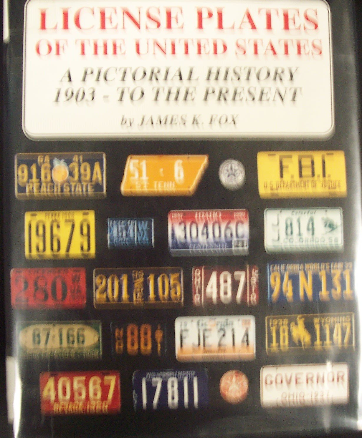License Plates of the United States: A Pictorial History 1903-To the ...