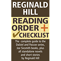 Reginald Hill Reading Order and Checklist: The Complete Guide to the Dalziel and Pasco series, Joe Sixsmith books plus all standalone novels and short stories by Reginald Hill (English Edition)