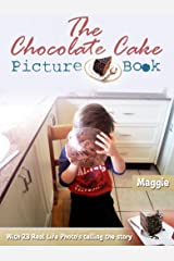 The Chocolate Cake Picture Book: with 23 Real Life Photo's telling the story Kindle Edition