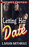 Letting Her Date: Hotwife Erotica