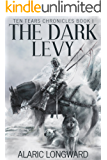 The Dark Levy: Stories of the Nine Worlds (Ten Tears Chronicles - a Dark Fantasy Action Adventure Book 1) (English Edition)