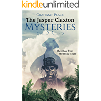 The Jasper Claxton Mysteries (The Ghost from the Molly House)