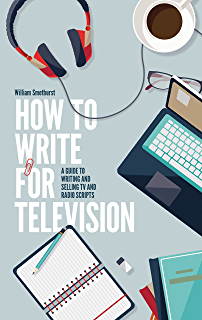 Writing television drama get your scripts commissioned teach how to write for television 7th edition a guide to writing and selling tv and fandeluxe Document