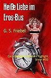 Heiße Liebe im Eros-Bus: Cassiopeiapress Roman / Redlight Street #50