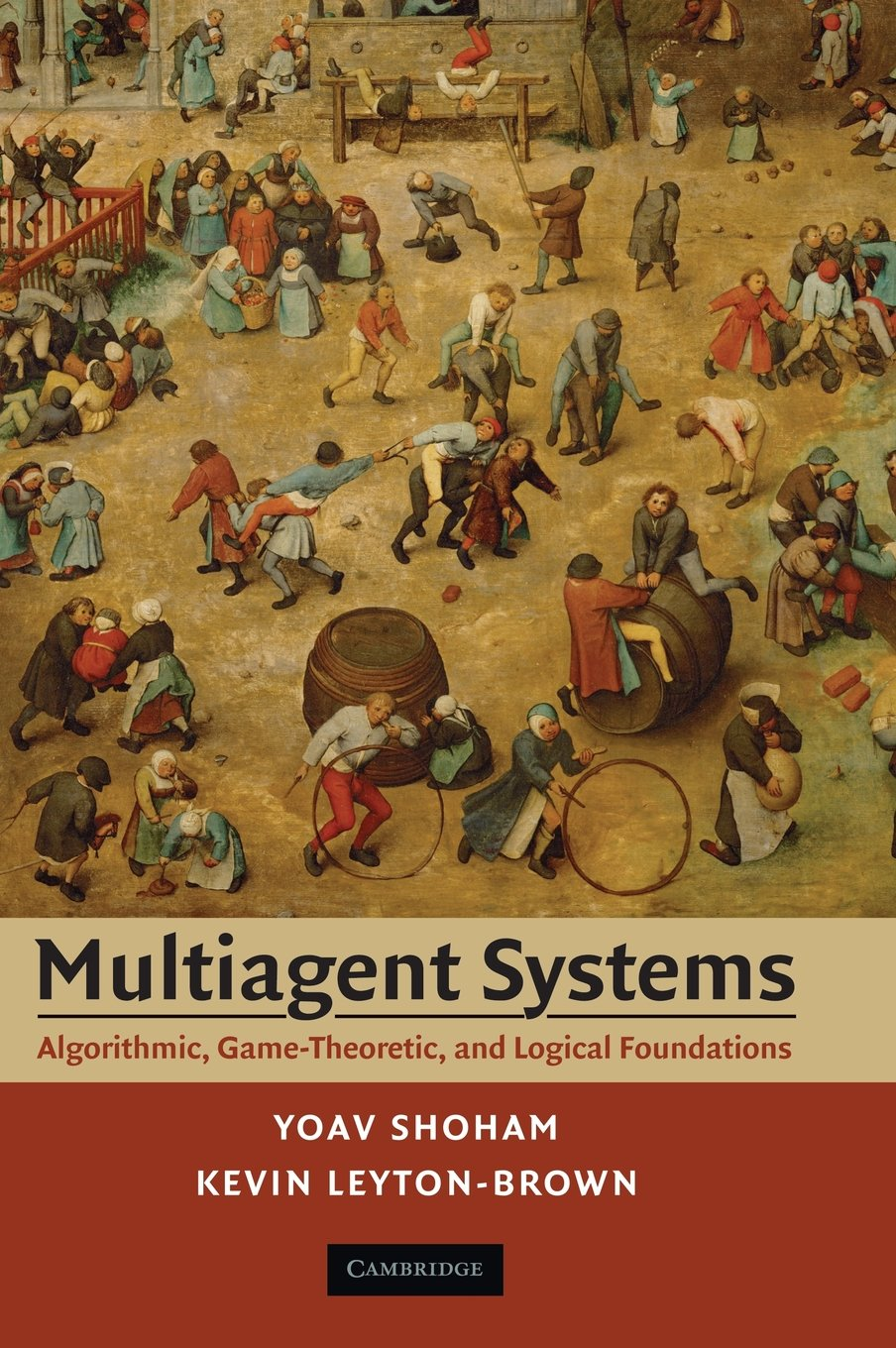 Multiagent Systems: Algorithmic, Game-Theoretic, and Logical Foundations by Cambridge University Press