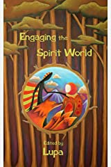 Engaging the Spirit World Kindle Edition