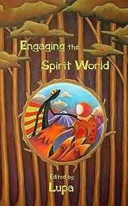 Engaging the Spirit World