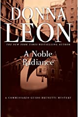 A Noble Radiance (Commissario Brunetti Book 7) Kindle Edition