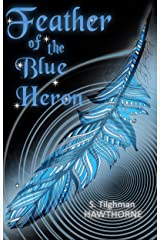 Feather of the Blue Heron: A Novelette Kindle Edition