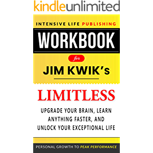 Workbook for Limitless: Upgrade Your Brain, Learn Anything Faster, and Unlock Your Exceptional Life