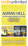 Adrian Hell: The Pre-Thrillerverse Collection (Part One) (Adrian Hell Collection)