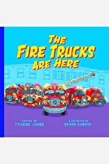 The Fire Trucks Are Here (Things That Go Book 1) Kindle Edition