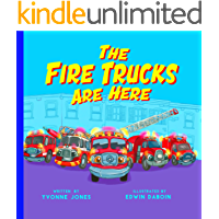 The Fire Trucks Are Here (Things That Go Book 1)
