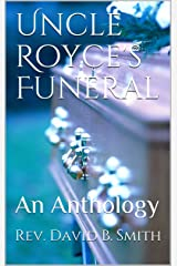 Uncle Royce's Funeral: An Anthology (The Call of the Briar Book 1) Kindle Edition
