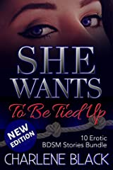 She Wants To Be Tied Up: 10 Erotic BDSM Stories Bundle Kindle Edition