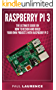 Raspberry Pi 3: The Ultimate Guide on how to design and build your own projects with Raspberry Pi 3 (Computer Programming, Raspberry Pi 3) (Raspberry Pi ... 2017 updated user guide) (English Edition)