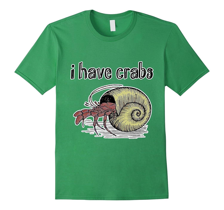 'I Have Crabs' Hermit Crab T-Shirt-CL