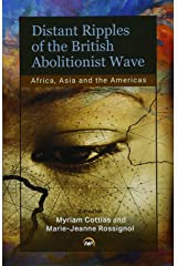Distant Ripples of the British Abolitionist Wave: Africa, Asia and the Americas Paperback