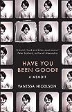Have You Been Good?: A Memoir