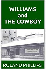 WILLIAMS and THE COWBOY : Who is the Polyester Cowboy and what is his connection to Sunbelt County crime? Kindle Edition